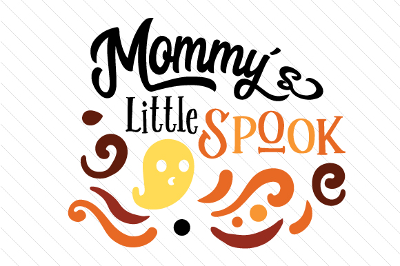 Mommy's Little Spook Halloween Craft Cut File By Creative Fabrica Crafts