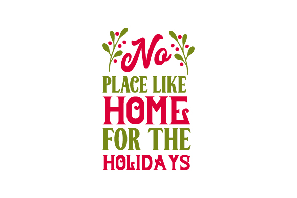 Download Free No Place Like Home For The Holidays Svg Cut File By Creative for Cricut Explore, Silhouette and other cutting machines.