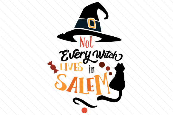 Not Every Witch Lives in Salem Halloween Craft Cut File By Creative Fabrica Crafts