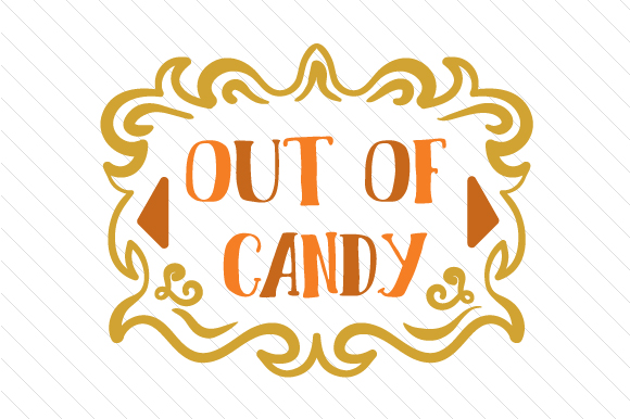 Out of Candy Halloween Craft Cut File By Creative Fabrica Crafts