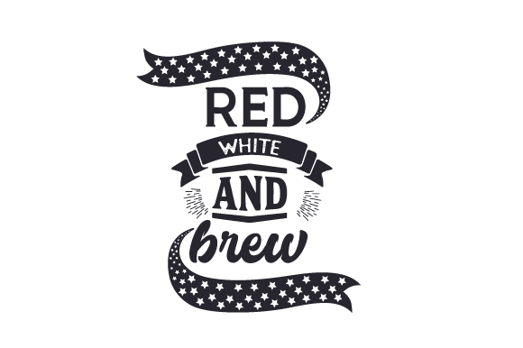Red, White, and Brew Independence Day Craft Cut File By Creative Fabrica Crafts - Image 2