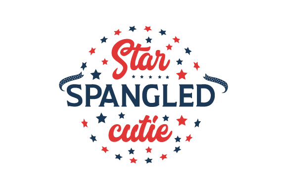 Download Free Star Spangled Cutie Svg Cut File By Creative Fabrica Crafts for Cricut Explore, Silhouette and other cutting machines.