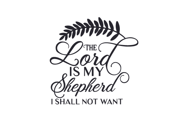 The Lord is My Shepherd - I Shall Not Want Religioso Archivo de Corte Craft Por Creative Fabrica Crafts