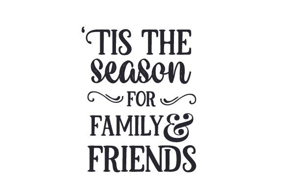 Download Free Tis The Season For Family And Friends Svg Cut File By Creative for Cricut Explore, Silhouette and other cutting machines.