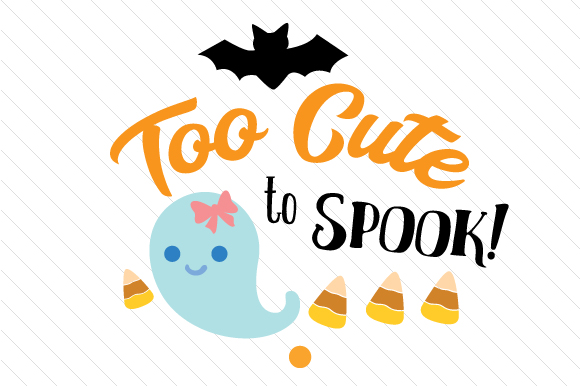 Too Cute to Spook Halloween Craft Cut File By Creative Fabrica Crafts