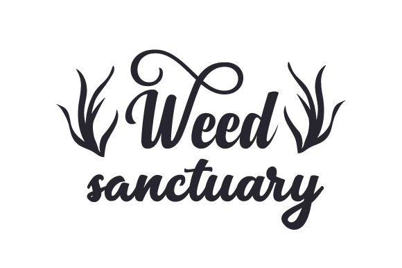 Weed Sanctuary Nature & Outdoors Craft Cut File By Creative Fabrica Crafts