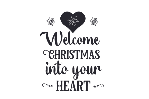 Download Free Welcome Christmas Into Your Heart Svg Cut File By Creative for Cricut Explore, Silhouette and other cutting machines.