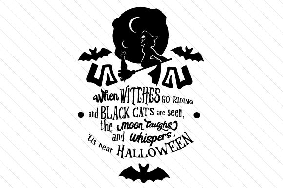 When Witches Go Riding and Black Cats Are Seen the Moon Laughs Halloween Craft Cut File By Creative Fabrica Crafts - Image 2