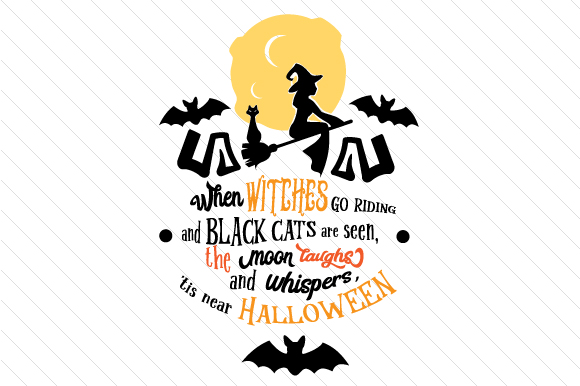 When Witches Go Riding and Black Cats Are Seen the Moon Laughs Halloween Archivo de Corte Craft Por Creative Fabrica Crafts