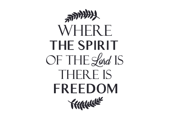 Download Free Where The Spirit Of The Lord Is There Is Freedom Svg Cut File By for Cricut Explore, Silhouette and other cutting machines.