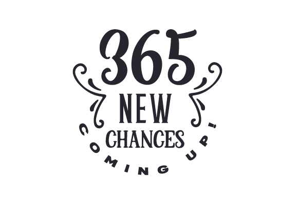 365 New Chances Coming Up! New Year's Craft Cut File By Creative Fabrica Crafts - Image 1