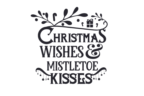Download Free Christmas Wishes And Mistletoe Kisses Svg Cut File By Creative SVG Cut Files