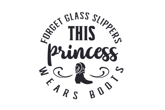 Download Free Forget Glass Slippers This Princess Wears Boots Svg Cut File By for Cricut Explore, Silhouette and other cutting machines.