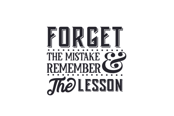 Download Free Forget The Mistake And Remember The Lesson Svg Cut File By SVG Cut Files