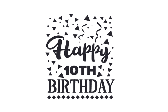 Download Free Happy 10th Birthday Svg Cut File By Creative Fabrica Crafts for Cricut Explore, Silhouette and other cutting machines.