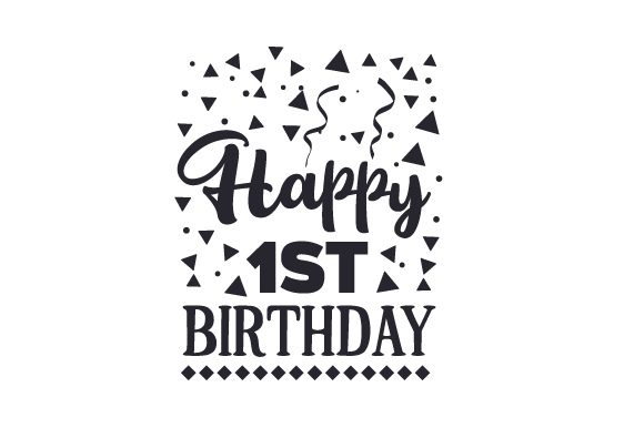Download Free Happy 1st Birthday Svg Cut File By Creative Fabrica Crafts for Cricut Explore, Silhouette and other cutting machines.