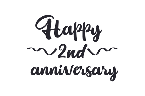 Happy 2nd Anniversary Svg Cut File By Creative Fabrica
