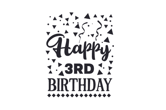 Download Free Happy 3rd Birthday Svg Cut File By Creative Fabrica Crafts for Cricut Explore, Silhouette and other cutting machines.
