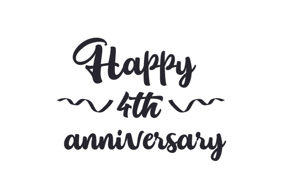 Happy 4th Anniversary Svg Cut File By Creative Fabrica