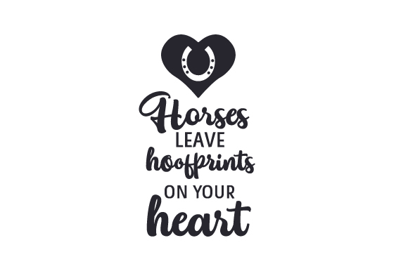 Download Free Horses Leave Hoofprints On Your Heart Svg Cut File By Creative for Cricut Explore, Silhouette and other cutting machines.