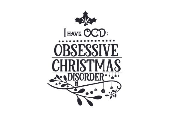 I Have Ocd Obsessive Christmas Disorder Svg Cut File By Creative
