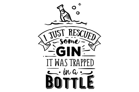 I Just Rescued Some Gin - It Was Trapped in a Bottle Food & Drinks Craft Cut File By Creative Fabrica Crafts