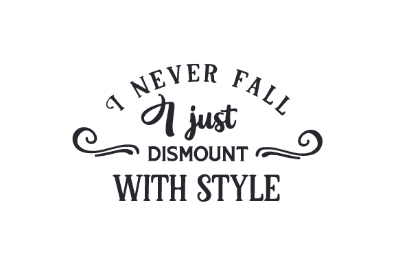 I Never Fall - I Just Dismount with Style Craft Design By Creative Fabrica Crafts