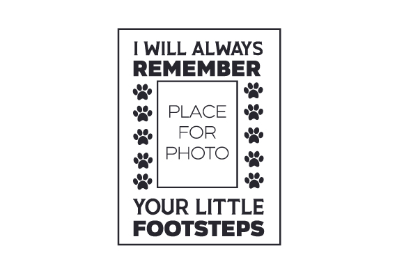I Will Always Remember Your Little Footsteps Dogs Craft Cut File By Creative Fabrica Crafts