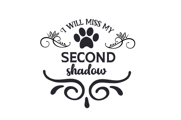 I Will Miss My Second Shadow Dogs Craft Cut File By Creative Fabrica Crafts