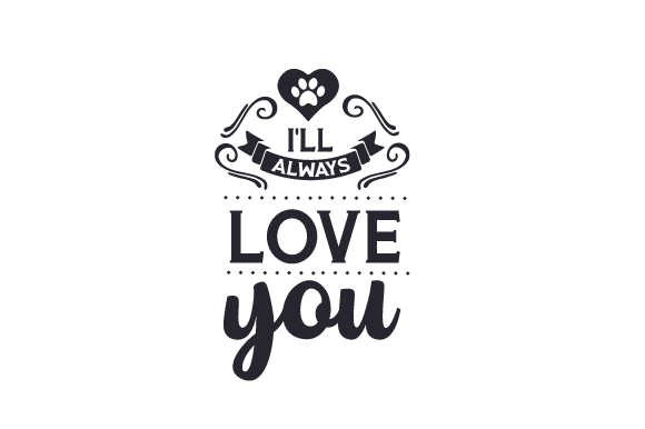 Download Free I Ll Always Love You Svg Cut File By Creative Fabrica Crafts for Cricut Explore, Silhouette and other cutting machines.