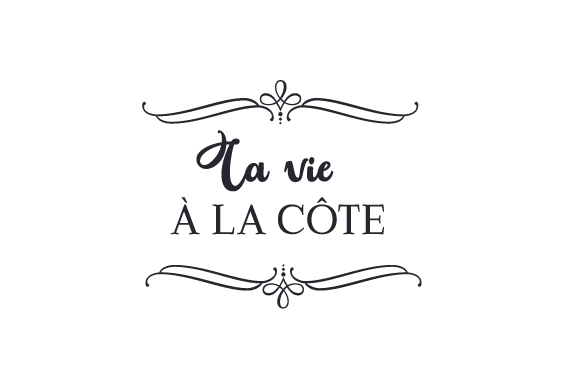 La Vie à La Côte France Craft Cut File By Creative Fabrica Crafts