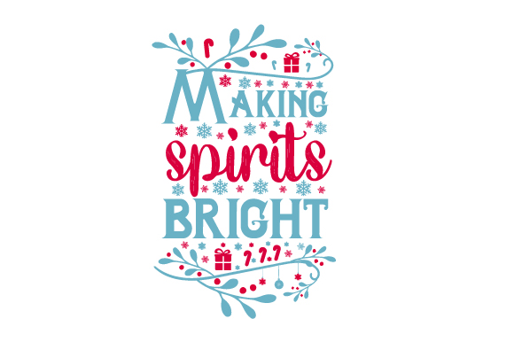 Making Spirits Bright Christmas Craft Cut File By Creative Fabrica Crafts