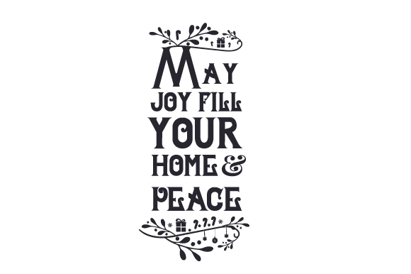 Download Free May Joy Fill Your Home And Peace Svg Cut File By Creative Fabrica Crafts Creative Fabrica for Cricut Explore, Silhouette and other cutting machines.