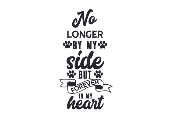 Download Free No Longer By My Side But Forever In My Heart Svg Cut File By for Cricut Explore, Silhouette and other cutting machines.