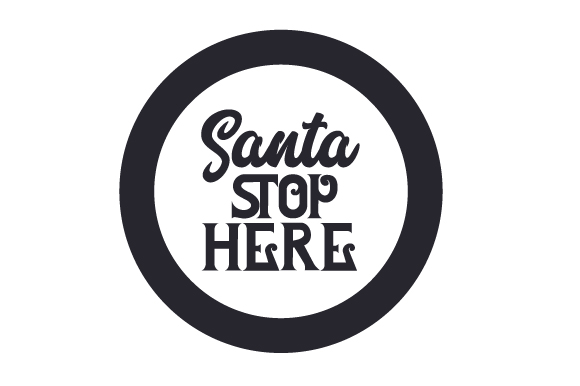 Download Free Santa Stop Here Svg Cut File By Creative Fabrica Crafts for Cricut Explore, Silhouette and other cutting machines.
