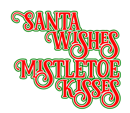 Download Free Santa Wishes Mistletoe Kisses Graphic By Beg Your Partin for Cricut Explore, Silhouette and other cutting machines.