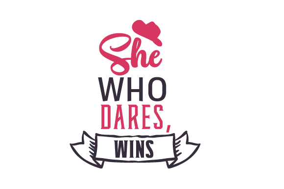 She Who Dares, Wins Cowgirl Craft Cut File By Creative Fabrica Crafts - Image 1