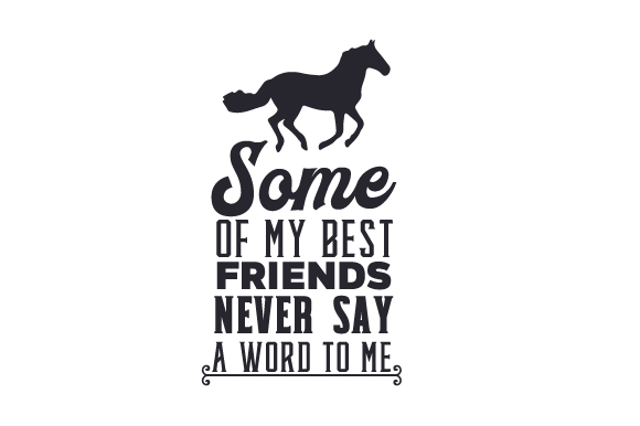 Download Free Some Of My Best Friends Never Say A Word To Me Svg Cut File By for Cricut Explore, Silhouette and other cutting machines.