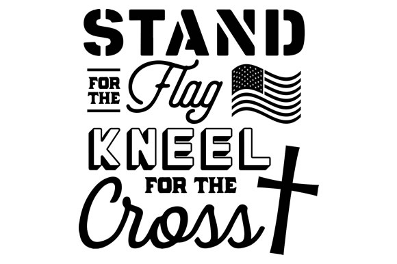 Stand for the Flag - Kneel for the Corss Religious Craft Cut File By Creative Fabrica Crafts
