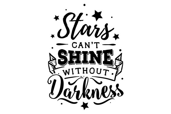 Stars Can T Shine Without Darkness Svg Cut File By Creative
