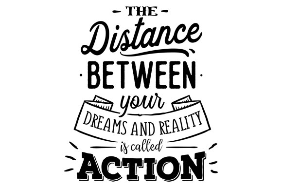 Download Free The Distance Between Your Dreams And Reality Is Called Action Svg for Cricut Explore, Silhouette and other cutting machines.