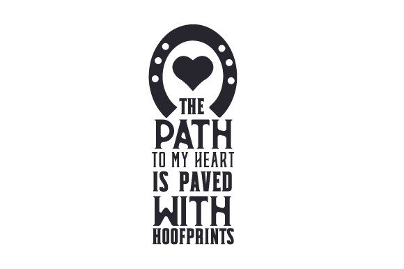 The Path to My Heart is Paved with Hoofprints Horse & Equestrian Craft Cut File By Creative Fabrica Crafts - Image 1