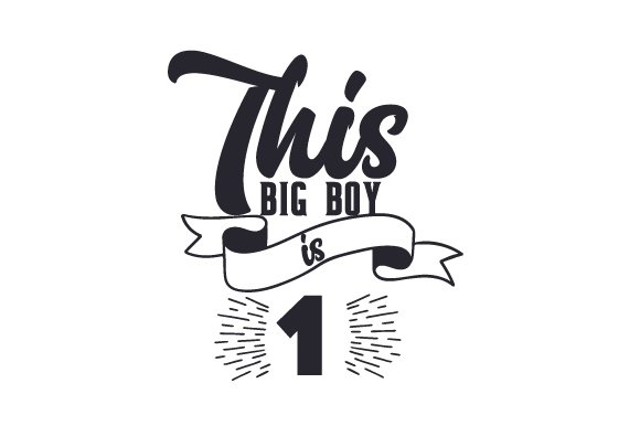 Download Free This Big Boy Is 1 Svg Cut File By Creative Fabrica Crafts Creative Fabrica for Cricut Explore, Silhouette and other cutting machines.