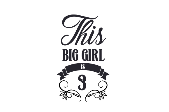 This Big Girl is 3 Birthday Craft Cut File By Creative Fabrica Crafts