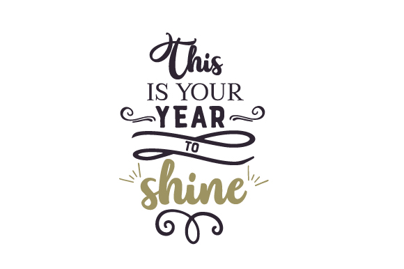This is Your Year to Shine New Year's Craft Cut File By Creative Fabrica Crafts