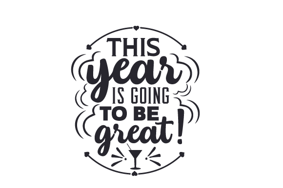 Download Free This Year Is Going To Be Great Svg Cut File By Creative Fabrica Crafts Creative Fabrica for Cricut Explore, Silhouette and other cutting machines.