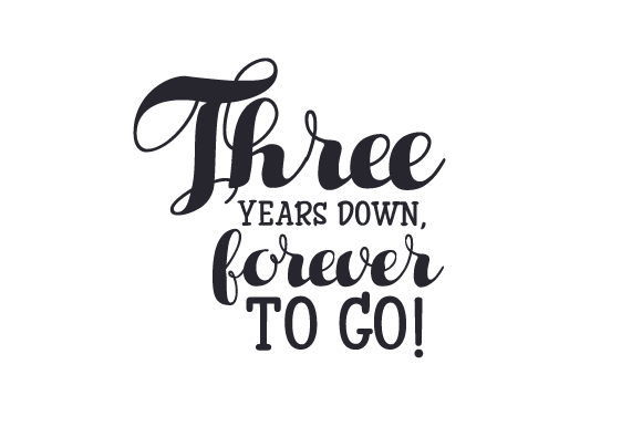 Download Free Three Years Down Forever To Go Svg Cut File By Creative for Cricut Explore, Silhouette and other cutting machines.