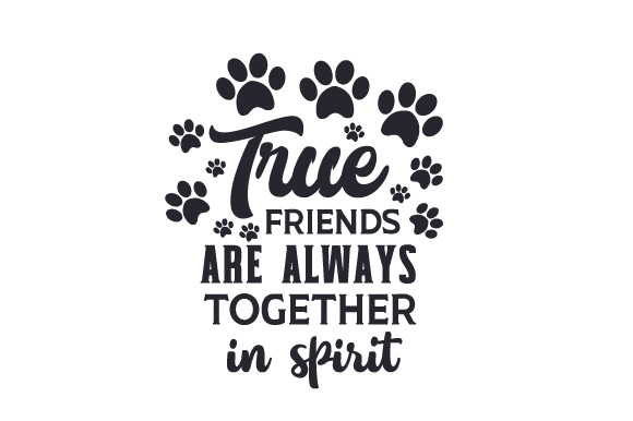 True Friends Are Always Together in Spirit Dogs Craft Cut File By Creative Fabrica Crafts