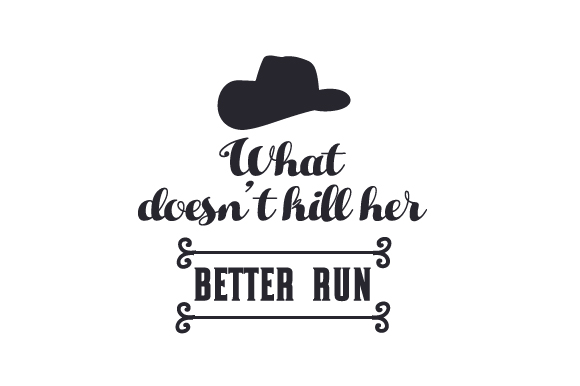 What Doesn't Kill Her Better Run Craft Design By Creative Fabrica Crafts
