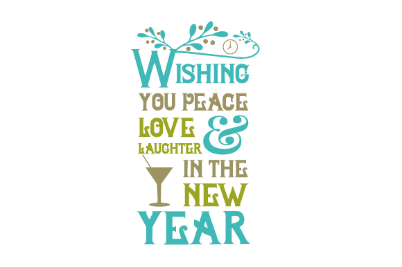 wishing your peace love and laughter in the new year svg cut file